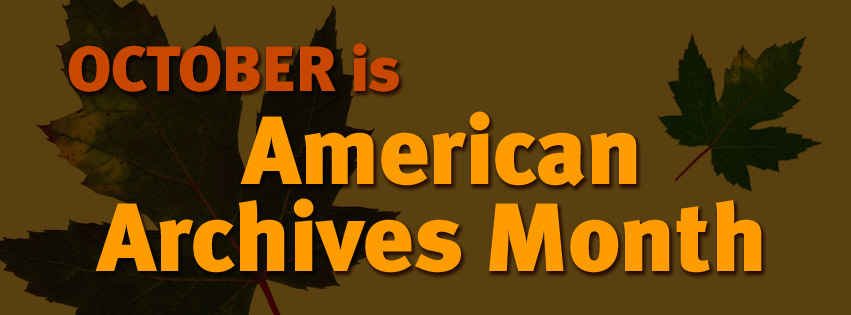 October is Americna Archives Month